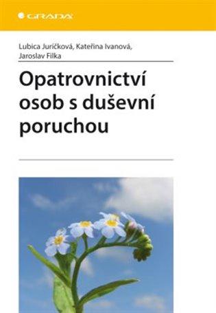 Opatrovnictví osob s duševní poruchou - Jaroslav Filka,   Booksquad.ink