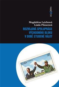 Obálka titulu Rozvojová spolupráce východního bloku v době studené války
