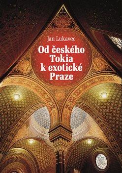 Obálka titulu Od českého Tokia k exotické Praze