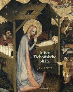 Obálka titulu Mistr Třeboňského oltáře