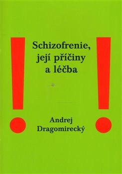 Obálka titulu Schizofrenie, její příčiny a léčba
