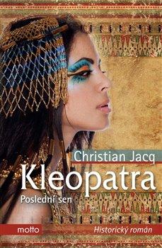 Obálka titulu Kleopatra. Poslední sen