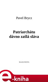 Obálka titulu Patriarchátu dávno zašlá sláva