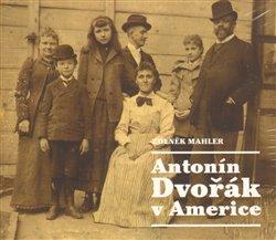 Obálka titulu Antonín Dvořák v Americe