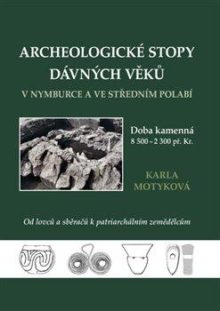 Obálka titulu Archeologické stopy dávných věků v Nymburce a ve středním Polabí