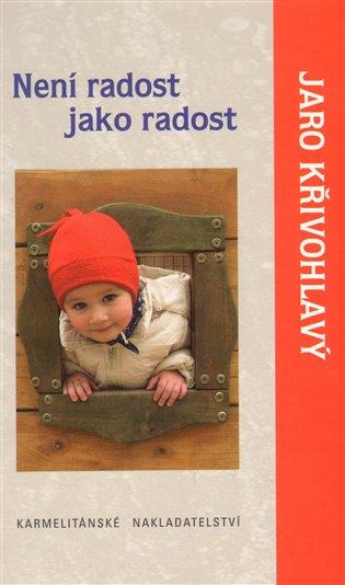 Není radost jako radost - Jaro Křivohlavý | Booksquad.ink