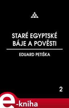 Obálka titulu Staré egyptské báje a pověsti