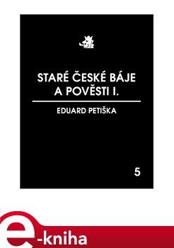 Obálka titulu Staré české báje a pověsti I.