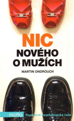 Nic nového o mužích - Martin Ondrouch   Booksquad.ink