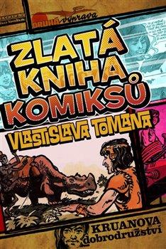 Obálka titulu Zlatá kniha komiksů Vlastislava Tomana