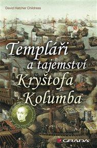 Templáři a tajemství Kryštofa Kolumba