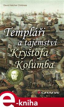 Obálka titulu Templáři a tajemství Kryštofa Kolumba