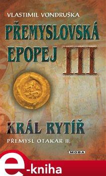 Obálka titulu Král rytíř Přemysl II. Otakar
