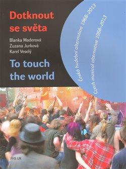 Obálka titulu Dotknout se světa/To touch the world