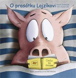 Obálka titulu O prasátku Lojzíkovi /velká/