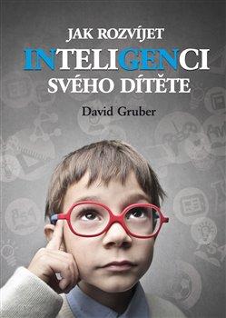 Obálka titulu Jak rozvíjet inteligenci svého dítěte