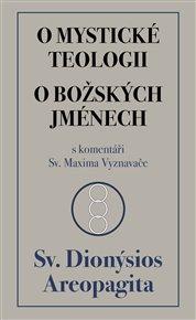 O mystické teologii / O božských jménech