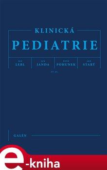 Klinická pediatrie - Jan Janda, Petr Pohunek, Jan Lebl, Jan Starý e-kniha