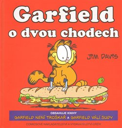 Garfield o dvou chodech. Garfield není troškař (č. 9) a Garfield válí sudy (č. 10) - Jim Davis