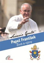Papež František. Život a výzvy