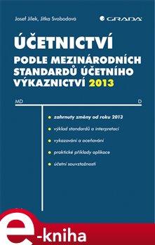 Obálka titulu Účetnictví podle mezinárodních standardů účetního výkaznictví 2013
