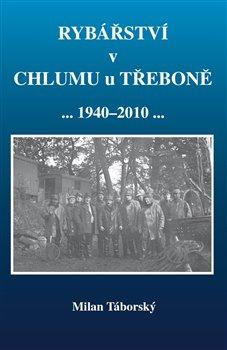 Obálka titulu Rybářství v Chlumu u Třeboně (1940-2010)