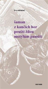 Obálka titulu Šaman z Kančích hor pouští žilou motýlům paměti