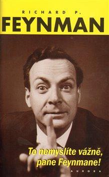 Obálka titulu To nemyslíte vážně, pane Feynmane!
