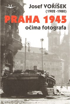 Obálka titulu Praha 1945 očima fotografa