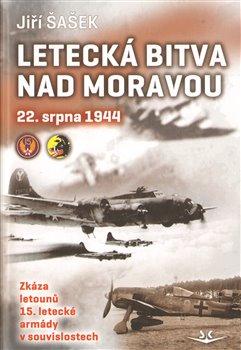 Obálka titulu Letecká bitva nad Moravou 22. srpna 1944
