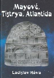 Mayové, Tistrya, Atlantida