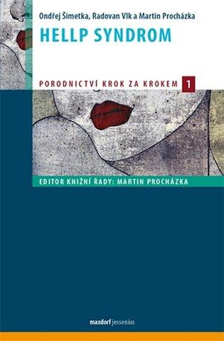 Hellp syndrom:Porodnictví krok za krokem 1 - Martin Procházka, | Booksquad.ink