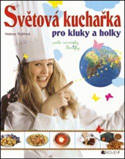 Obálka titulu Světová kuchařka pro kluky a holky