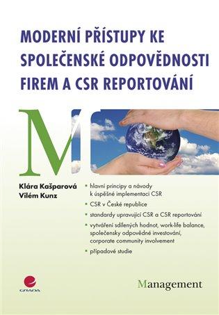 Moderní přístupy ke společenské odpovědnosti firem a CSR reportování - Klára Kašparová, | Booksquad.ink