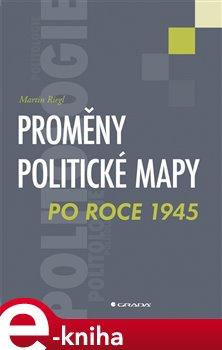 Obálka titulu Proměny politické mapy po roce 1945