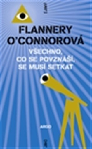 Všechno, co se povznáší, se musí setkat - Flannery O'Connorová | Booksquad.ink