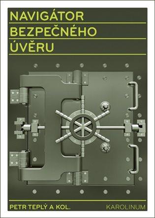 Navigátor bezpečného úvěru - Petr Teplý, | Booksquad.ink