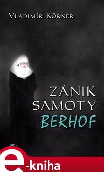 Obálka titulu Zánik samoty Berhof