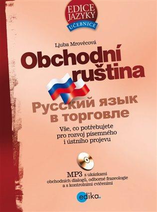 Obchodní ruština + MP3:Vše, co potřebujete pro rozvoj písemného i ústního projevu - Ljuba Mrověcová | Booksquad.ink