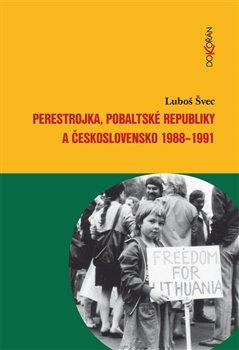 Obálka titulu Perestrojka, pobaltské republiky a Československo 1988–1991
