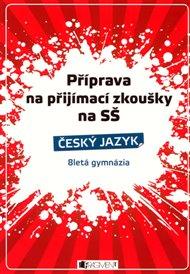 Příprava na přijímací zkoušky na SŠ. Český jazyk