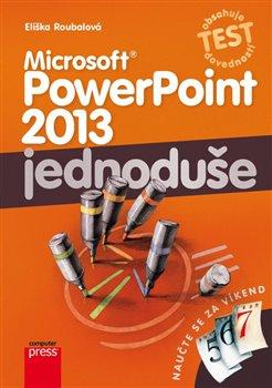 Obálka titulu Microsoft PowerPoint 2013: Jednoduše
