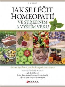 Obálka titulu Jak se léčit homeopatií ve středním a vyšším věku
