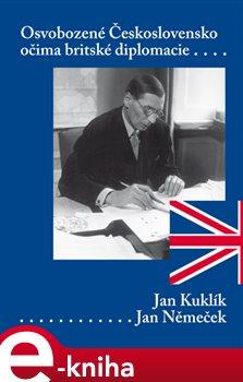 Obálka titulu Osvobozené Československo očima britského diplomata