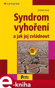 Obálka titulu Syndrom vyhoření a jak jej zvládnout