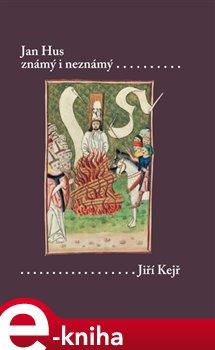 Obálka titulu Jan Hus známý i neznámý