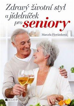 Obálka titulu Zdravý životní styl a jídelníček pro seniory
