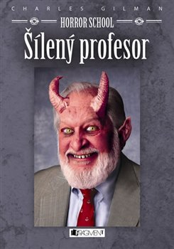 Obálka titulu Horror School 1 – Šílený profesor