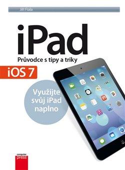 Obálka titulu iPad – Průvodce s tipy a triky