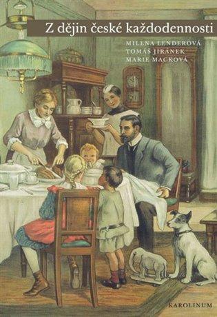 Z dějin české každodennosti:Život v 19. století - Tomáš Jiránek, | Booksquad.ink
